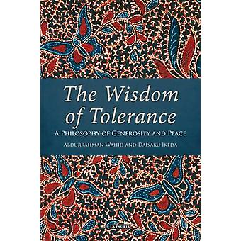 The Wisdom of Tolerance by Daisakui Ikeda - Abdurrahman Wahid - 97817