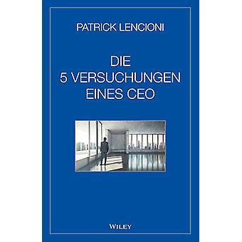 5 Versuchungen Eines CEO by Patrick M. Lencioni - 9783527508099 Book