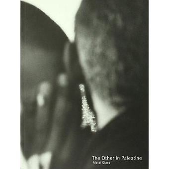 The Other in Palestine by Matei Glass - 9788495951199 Book