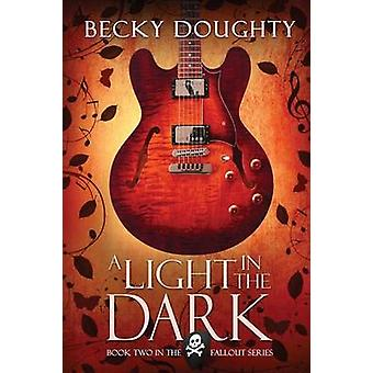 A Light in the Dark by Becky Doughty - 9781634221771 Book