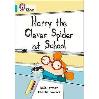 Harry l'araignée intelligente à l'école: bande 07/Turquoise (Collins Big Cat)