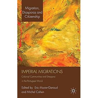 Imperial Migrations by Edited by E Morier Genoud & Edited by M Cahen
