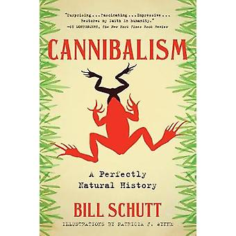 Cannibalism - A Perfectly Natural History by Bill Schutt - 97816162074