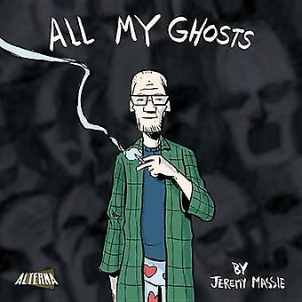 All My Ghosts by Jeremy Massie - Peter Simeti - Jeremy Massie - 97819