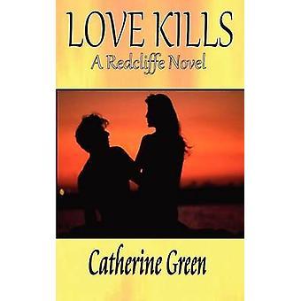 Love Kills by Green & Catherine