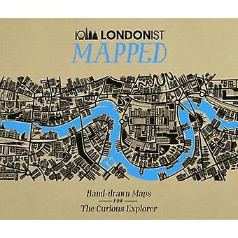 Londonist Mapped Handdrawn Maps for the Urban Explorer
