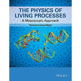 Physics of Living Processes by Tom Waigh