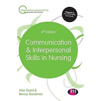 Communication and Interpersonal Skills in Nursing by Grant & Alec
