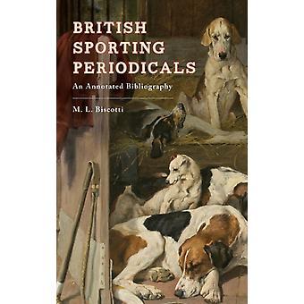 British Sporting Periodicals by Biscotti & M. L.