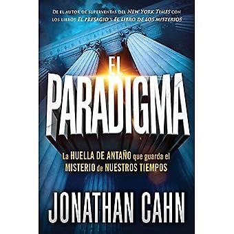 El Paradigma: La Huella del Antano Que Guarda El Misterio de Nuestros Tiempos