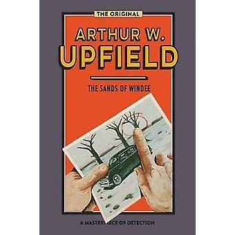 The Sands of Windee by Upfield & Arthur W.