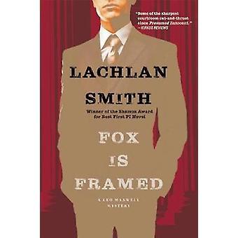 Fox is ingelijst een Leo Maxwell Mysterie door Lachlan Smith