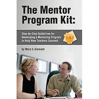 Mentor Program Kit - Step-by-Step Guidelines for Developing a Mentorin