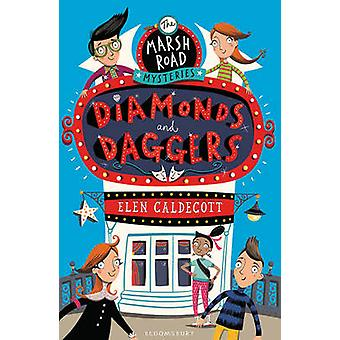 Marsh Road Mysteries - Diamonds and Daggers by Elen Caldecott - 978140