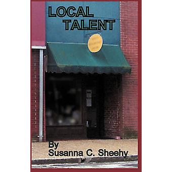 Local Talent by Sheehy & Susanna C