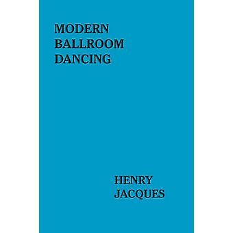 Modern Ballroom Dancing by Jacques & Henry