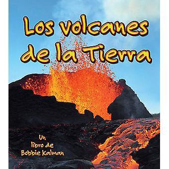 Los Volcanes de la Tierra by Bobbie Kalman - 9780778782612 Book