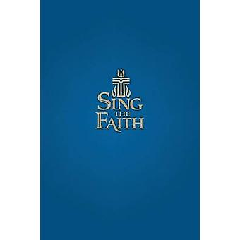 Sing the Faith Pew Edition by Press & Geneva