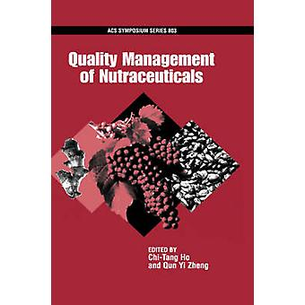 Quality Management of Nutraceuticals Acsss 803 by Zheng & Qun Yi
