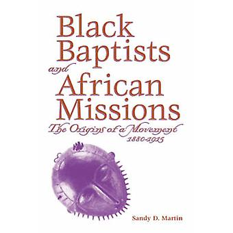 BLACK BAPTISTS AND AFRICAN MISSION by Martin & Sandy D.