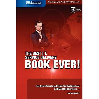 The Best I.T. Service Delivery BOOK EVER Hardware Warranty BreakFix Professional and Managed Services by Simpson & Erick