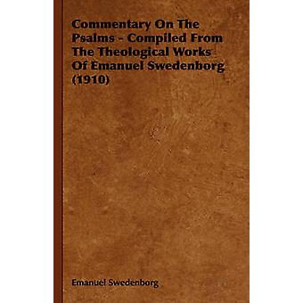 Commentary on the Psalms  Compiled from the Theological Works of Emanuel Swedenborg 1910 by Swedenborg & Emanuel
