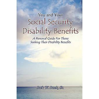 You and Your Social Security Disability Benefits by Buck & Jack