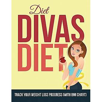 Diet Divas Diet Track Your Weight Loss Progress with BMI Chart by Publishing LLC & Speedy