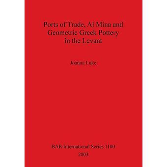 Ports of Trade Al Mina and Geometric Greek Pottery in the Levant by Luke & Joanna