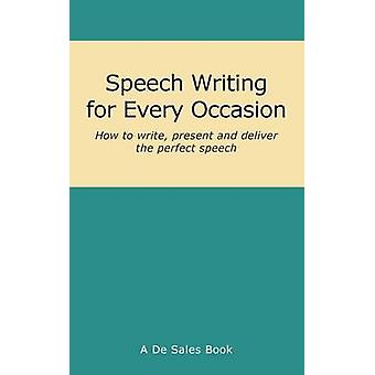Speech Writing for Every Occasion by De Sales