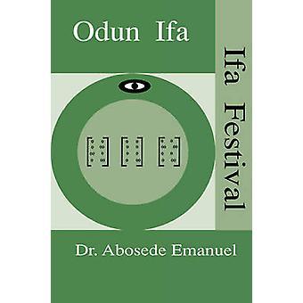 Odun Ifa. Ifa Festival by Emanuel & Abosede