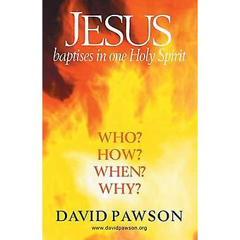Jesus Baptises in one Holy Spirit by Pawson & David