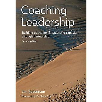Coaching leadership Building educational leadership capacity through partnership by Robertson & Jan