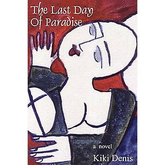 The Last Day of Paradise by Denis & Kiki