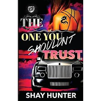 The One You Shouldnt Trust The Cartel Publications Presents by Hunter & Shay
