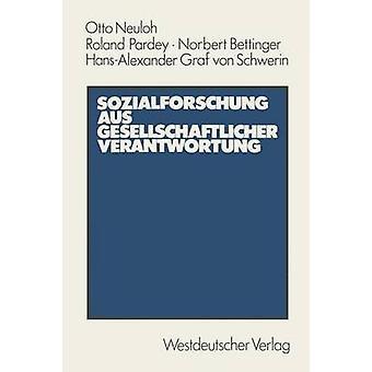 Sozialforschung Aus Gesellschaftlicher Verantwortung Entstehungs Und Leistungsgeschichte Der Sozialforschungsstelle Dortmund by Neuloh & Otto