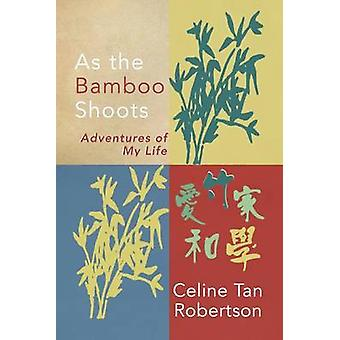 As the Bamboo Shoots by Tan Robertson & Celine