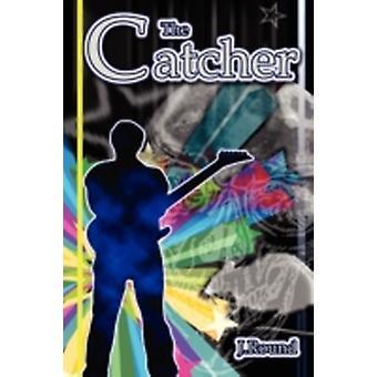 The Catcher by Round & J.