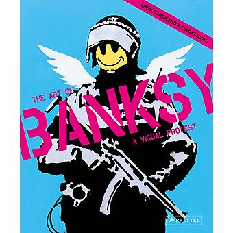 Visual Protest The Art of Banksy by Gianni Mercurio