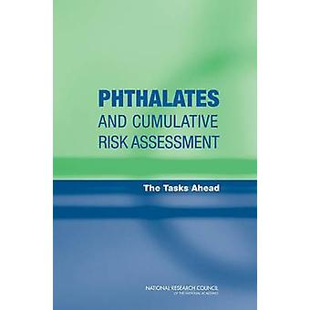 Phthalates and Cumulative Risk Assessment - The Task Ahead by Committe