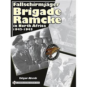 Fallschirmjager Brigade Ramcke in North Africa - 1942-1943 by Edgar A