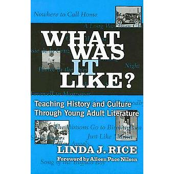 What Was it Like? - Teaching History and Culture Through Young Adult L