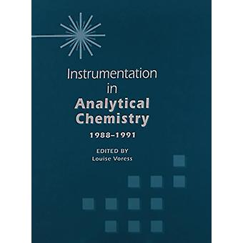Instrumentation in Analytical Chemistry 1988-1991 by Louise Voress -