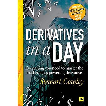 Derivatives in a Day - Everything you need to master the mathematics p