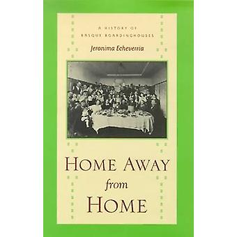 Home Away from Home - History of Basque Boardinghouses - Hotels and Co