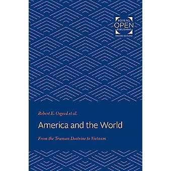America and the World - From the Truman Doctrine to Vietnam by Robert