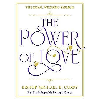 The Power of Love - The Royal Wedding Sermon by Bishop Michael B. Curr