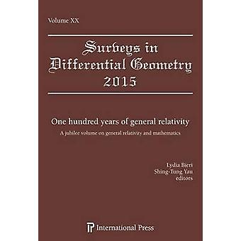 One Hundred Years of General Relativity - A Jubilee Volume on General