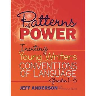 Patterns of Power - Inviting Young Writers into the Conventions of Lan