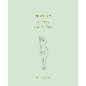 Turner's Secret Sketches by Ian Warrell - 9781849760850 Book